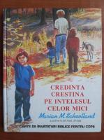 Marian M. Schoolland - Credinta crestina pe intelesul celor mici
