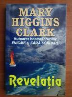 Anticariat: Mary Higgins Clark - Revelatia