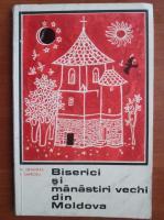 Anticariat: N. Grigoras - Biserici si manastiri vechi din Moldova
