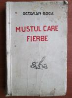 Octavian Goga - Mustul care fierbe