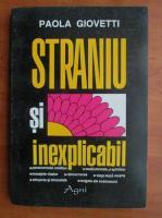 Anticariat: Paola Giovetti - Straniu si inexplicabil