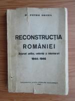 Petru Groza - Reconstructia Romaniei