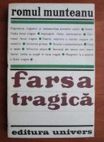 Anticariat: Romul Munteanu - Farsa tragica