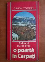 Anticariat: Simion Teodor - Culoarul Rucar Bran o poarta in Carpati