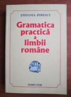 Anticariat: Stefania Popescu - Gramatica practica a limbii romane (editia 2009)