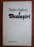 Tudor Arghezi - Deslusiri