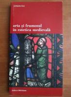 Anticariat: Umberto Eco - Arta si frumosul in estetica medievala