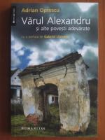 Adrian Oprescu - Varul Alexandru si alte povesti adevarate