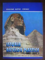 Anticariat: Adriana Botez Crainic - Istoria artelor plastice (volumul 1)