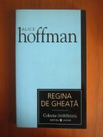 Alice Hoffman - Regina de gheata (Cotidianul)