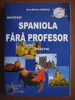 Ana-Maria Cazacu - Invatati spaniola fara profesor curs practic, fara cd
