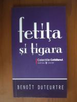 Anticariat: Benoit Duteurtre - Fetita si tigara (Cotidianul)
