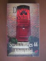 Danielle Steel - Strada Charles 44. Adresa iubirii