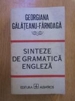Georgiana Galateanu-Farnoaga - Sinteze de gramatica engleza