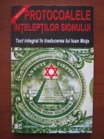 Anticariat: Ioan Mota - Protocoalele inteleptilor Sionului
