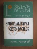 Anticariat: Ion Horatiu Crisan - Spiritualitatea geto dacilor