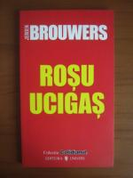 Anticariat: Jeroen Brouwers - Rosu ucigas (Cotidianul)