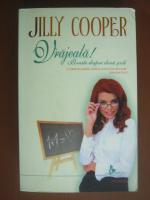 Anticariat: Jilly Cooper - Vrajeala!
