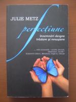 Anticariat: Julie Metz - Perfectiune