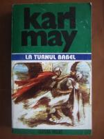 Anticariat: Karl May - Opere, volumul 12. La turnul Babel