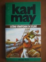 Karl May - Opere, volumul 31. Ultima vanatoare de sclavi
