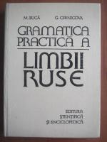 M. Buca, G. Cernicova - Gramatica practica a limbii ruse