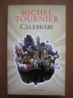 Anticariat: Michel Tournier - Celebrari