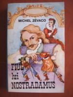 Anticariat: Michel Zevaco - Fiul lui Nostradamus