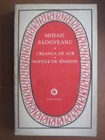 Anticariat: Mihail Sadoveanu - Creanga de aur. Noptile de sanziene