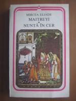 Anticariat: Mircea Eliade - Maitreyi. Nunta in cer