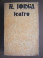 Anticariat: N Iorga - Teatru (volumul 2)