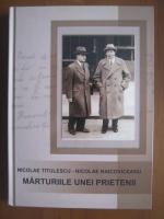Nicolae Titulescu - Marturiile unei prietenii
