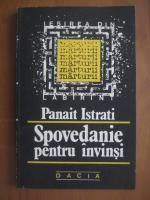 Anticariat: Panait Istrati - Spovedanie pentru invinsi