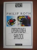 Philip Roth - Operatiunea Shylock