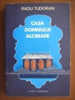 Radu Tudoran - Casa domnului Alcibiade