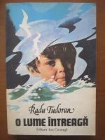 Anticariat: Radu Tudoran - O lume intreaga