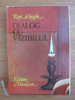 Rene Huyghe - Dialog cu vizibilul. Cunoasterea picturii