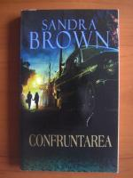 Anticariat: Sandra Brown - Confruntarea