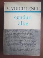 Vasile Voiculescu - Ganduri albe