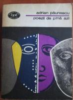 Adrian Paunescu - Poezii de pana azi