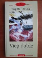 Anticariat: Birgitta Trotzig - Vieti duble