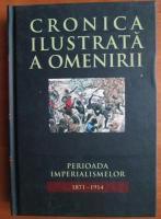 Anticariat: Cronica ilustrata a omenirii, volumul 10. Perioada imperialismelor