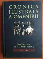 Anticariat: Cronica ilustrata a omenirii, volumul 13. Impartirea lumii postbelice