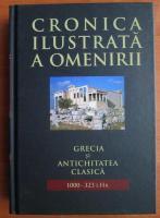 Anticariat: Cronica ilustrata a omenirii, volumul 2. Grecia si antichitatea clasica