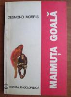 Anticariat: Desmond Morris - Maimuta goala