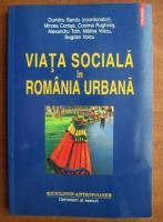 Anticariat: Dumitru Sandu - Viata sociala in Romania urbana