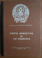 Dumitru Staniloae - Chipul nemuritor al lui Dumnezeu