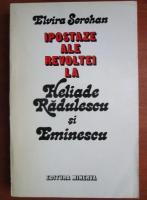 Anticariat: Elvira Sorohan - Ipostaze ale revoltei la Heliade Radulescu si Eminescu