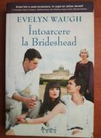 Anticariat: Evelyn Waugh - Intoarcere la Brideshead