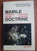 Anticariat: Florence Braunstein - Marile doctrine filosofice, religioase, politice, economice
